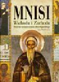 Laboa Juan Maria - Mnisi Wschodu i Zachodu. Historia monastycyzmu chrześcijańskiego