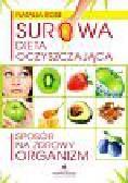 Rose Natalia - Surowa dieta oczyszczająca. Sposób na zdrowy organizm
