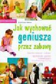 Mitros Katarzyna - Jak wychować geniusza przez zabawę