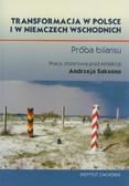 red. Sakson Andrzej - Transformacja w Polsce i w Niemczech Wschodnich. Próba bilansu