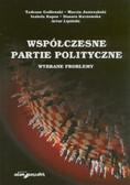 Godlewski Tadeusz, Jastrzębski Marcin, Kapsa Izabela, Karnowska Danuta, Lipiński Artur - Współczesne partie polityczne. Wybrane problemy