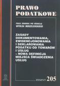 red. Modzelewski Witold - Zasady dokumentowania, ewidencjonowania i deklarowania podatku od towarów i usług. Nowa definicja miejsca świadczenia usług