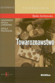 Zembrzuska Beata - Towaroznawstwo Podręcznik. Zasadnicza szkoła zawodowa Szkoła policealna
