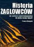 Giorgetti Franco - Historia żaglowców. Od egipskich łodzi papirusowych po współczesne fregaty