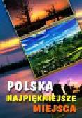 Koralewski Tadeusz, Kruzel Hanna, Preisner Zdzisław i inni - Polska najpiękniejsze miejsca