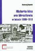 Dębski Andrzej - Historia kina we Wrocławiu w latach 1896-1918