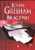 Grisham John - Bractwo