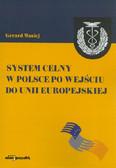Mosiej Gerard - System celny w Polsce po wejściu do Unii Europejskiej