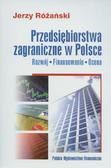 Różański Jerzy - Przedsiębiorstwa zagraniczne w Polsce. Rozwój, finansowanie, ocena