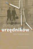 Śledzińska-Simon Anna - Prawa polityczne urzędników. Analiza porównawcza praktyki i orzecznictwa Francji, Niemiec, Wielkiej Brytanii i Stanów Zjednoczonych