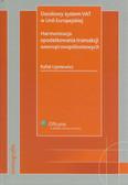 Lipniewicz Rafał - Docelowy system VAT w Unii Europejskiej Harmonizacja opodatkowania transakcji wewnątrzwspólnotowych