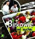 Birek Stefan, Birek Konrad - Birkowie od kuchni