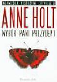 Holt Anne - Wybór pani prezydent