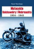 Hinrichsen Horst - Motocykle Reichswehry i Wehrmachtu 1934-1945