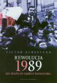 Sebestyen Victor - Rewolucja 1989 Jak doszło do upadku komunizmu