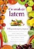 Brzozowska Jadwiga - Co smakuje latem