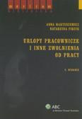 Martuszewicz Anna, Piecyk Katarzyna - Urlopy pracownicze i inne zwolnienia od pracy