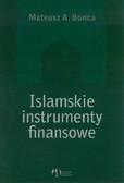 Bonca Mateusz A. - Islamskie instrumenty finansowe