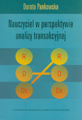 Pankowska Dorota - Nauczyciel w perspektywie analizy transakcyjnej