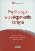 Gierowski Józef Krzysztof, Jaśkiewicz-Obydzińska Teresa, Najda Magdalena - Psychologia w postępowaniu karnym