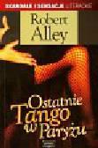 Alley Robert - Ostatnie Tango w Paryżu