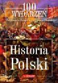 Balsewicz Małgorzata, Olczak Elżbieta - 100 wydarzeń Historia Polski