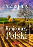Wieczorek Marzena - Poznajemy Krajobrazy Polski