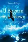 Brown Raymond E. - I Bogiem było Słowo