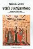 Gronek Agnieszka - Wokół ukrzyżowanego. Studia nad tematem Pasji w ukraińskim malarstwie ikonowym