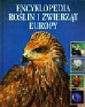 Briggs Mike, Briggs Peggy - Encyklopedia roślin i zwierząt Europy