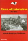 Nowakowska Agnieszka, Wóycicka Zofia - Etniczna polityka komunistów Dwa casusy