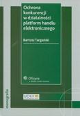 Targański Bartosz - Ochrona konkurencji w działalności platform handlu elektronicznego