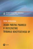 Wróblewska Iwona - Zasada państwa prawnego w orzecznictwie Trybunału Konstytucyjnego RP