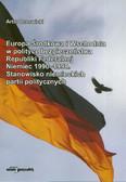 Drzewicki Artur - Europa Środkowa i Wschodnia w polityce bezpieczeństwa Republiki Federalnej Niemiec 1990-1998. Stanowisko niemieckich partii politycznych
