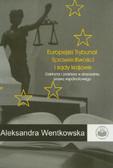 Wentkowska Aleksandra - Europejski Trybunał Sprawiedliwości i sądy krajowe. Doktryna i praktyka w stosowaniu prawa wspólnotowego