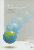 red. Wentkowska Aleksandra, red. Kaczmarczyk Michał - System międzynarodowy. Koncepcje, wyzwania, perspektywy