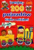 Poznajemy 200 pojazdów Książka z naklejkami