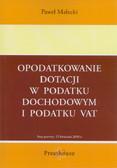 Małecki Paweł - Opodatkowanie dotacji w podatku dochodowym i podatku VAT