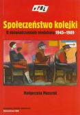 Mazurek Małgorzata - Społeczeństwo kolejki. O doświadczeniach niedoboru 1945-1989