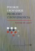 de Lazari Andrzej - Polskie i rosyjskie problemy z rosyjskością