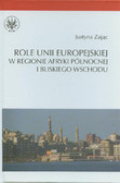 Zając Justyna - Role Unii Europejskiej w regionie Afryki Północnej i Bliskiego Wschodu