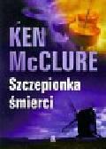 McClure Ken - Szczepionka śmierci