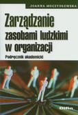 Moczydłowska Joanna - Zarządzanie zasobami ludzkimi w organizacji. Podręcznik akademicki