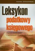 Styczyński Rafał - Leksykon podatkowy księgowego. Zawiera wzory pism i interpretacje organów skarbowych