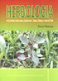 Woźnica Zenon - Herbologia Podstawy biologii ekologii i zwalczania chwastów