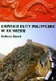 Gacek Łukasz - Chińskie elity polityczne w XX wieku