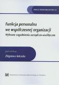 red. Antczak Zbigniew  - Funkcja personalna we współczesnej organizacji. Wybrane zagadnienia zarządczo-analityczne