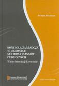 Kowalczyk Ewaryst - Kontrola zarządcza w jednostce sektora finansów publicznych. Wzory instrukcji i procedur (+cd)