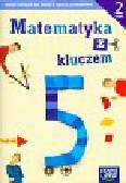 Braun Marcin, Mańkowska Agnieszka, Paszyńska Małgorzata - Matematyka z kluczem 5 Ćwiczenia Część 2. Szkoła podstawowa