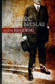 Krajewski Marek - Śmierć w Breslau
